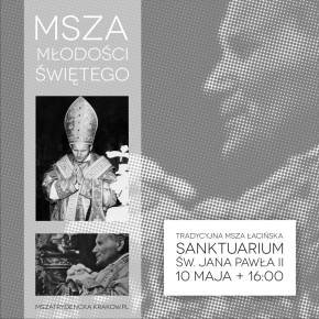 Tradycyjna Msza w Sanktuarium św. Jana Pawła II w Krakowie